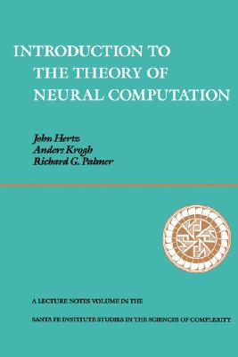 Introduction to the Theory of Neural Computation By Hertz, John/ Krogh, Anders/ Palmer, Richard G.
