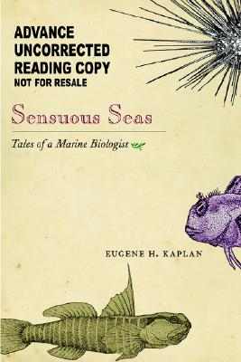 Sensuous Seas By Kaplan, Eugene H./ Rivkin, Sandy Chichester (ILT)/ Kaplan, Susan L. (ILT)